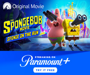 Spongebob Movie ad- try Paramount Plus free for 7 days and see the new Spongebob Movie